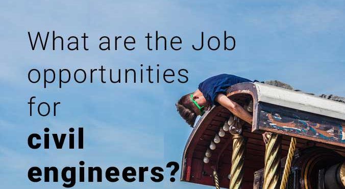 Job opportunities for civil engineers